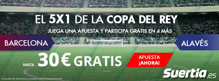 Suertie 5x1 Copa del Rey Barcelona - Alavés