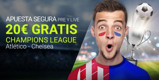 Luckia apuesta segura champions league 20€ gratis Atlético - Chelsea