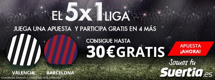 Suertia 5x1 la liga Valencia - Barcelona hasta 30€ gratis
