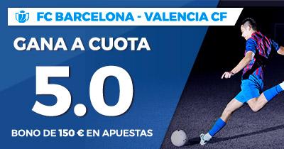 Supercuota Paston Copa del Rey FC Barcelona - Valencia CF
