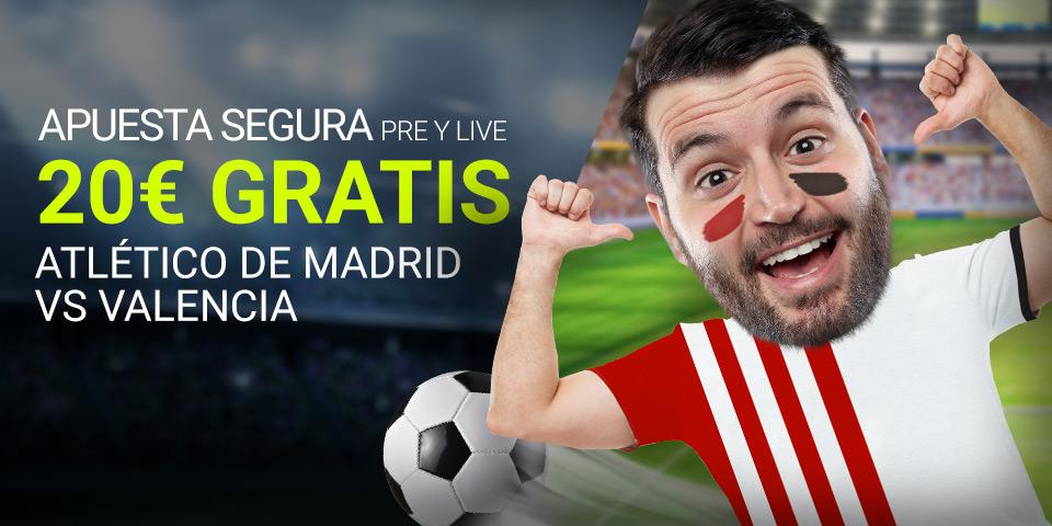 Luckia Atlétido de Madrid vs Valencia 20€ gratis