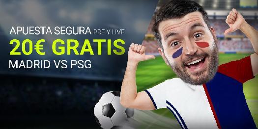 Luckia apuesta segura 20€ gratis Madrid vs PSG