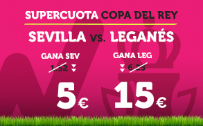 Supercuota Wanabet copa del rey Sevilla Leganes