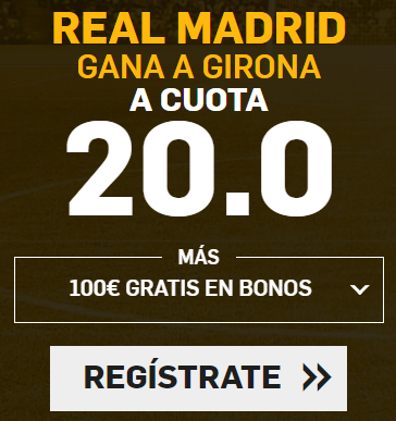 Bonos de Apuestas Supercuotas Betfair la Liga Real Madrid - Girona