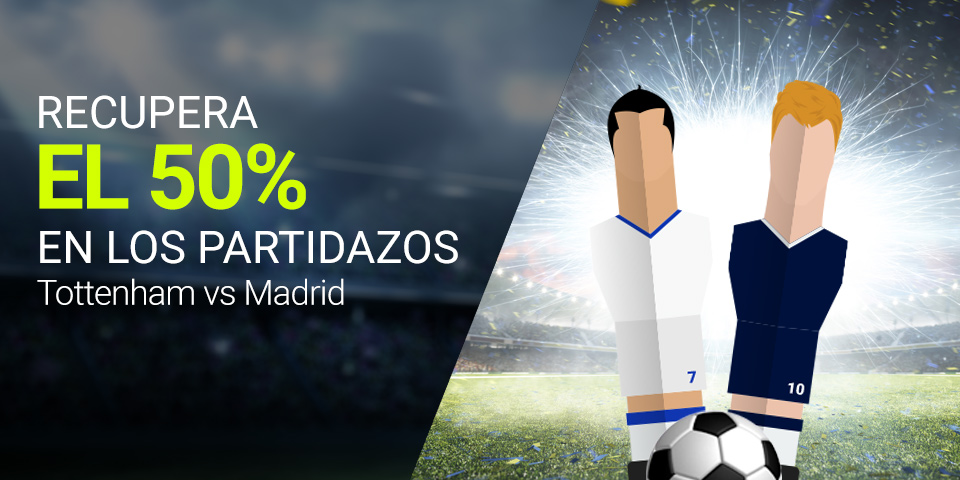 Luckia Champions League - Tottenham vs Real Madrid 50% devolucion
