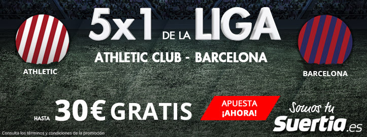 Suertia 5x1 la Liga - Athletic club - Barcelona