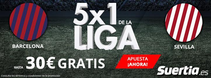 Suertia 5x1 la Liga - Barcelona vs Sevilla 30€ gratis