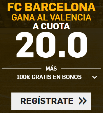 Supercuota Betfair la liga - Fc Barcelona gana al Valencia cuota 20