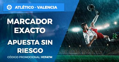 Paston Atlético - Valencia apuesta sin riesgo