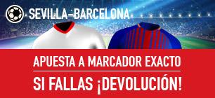 bonos de apuestas Sportium Sevilla-Barça: Apuesta a Marcador Exacto y si fallas: ¡Devolución!