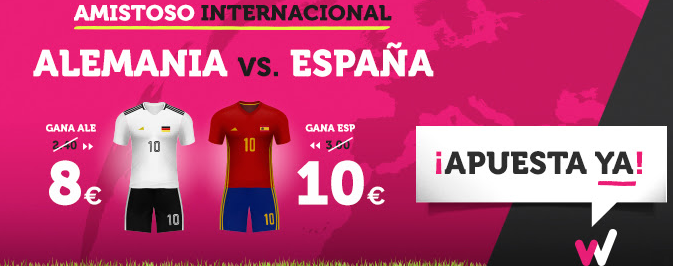 Bonos de apuestas Supercuota Wanabet Amistoso Alemania vs España