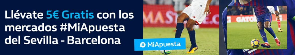 Apuestas Legales, William Hill 5€ gratis la Liga Sevilla - Barcelona