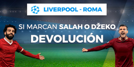 Bonos de apuestas Paston Champions League: Liverpool - Roma, Salah o Dzeko devolución