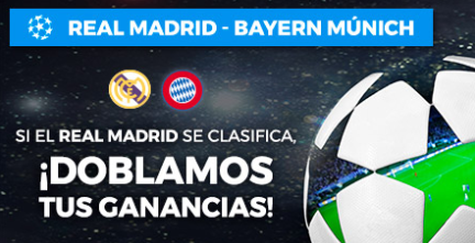bonos de apuestas Paston Champions League Real Madrid - Bayern doblamos tus ganancias si R. Madrid se clasifica