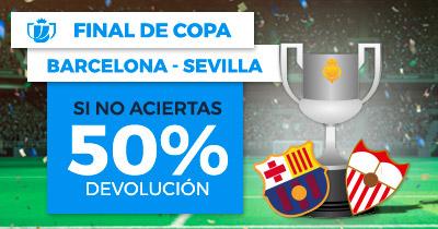 Bonos de apuestas Paston Final de Copa Barcelona - Sevilla si no aciertas 50% devolucion