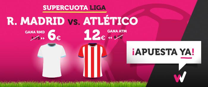 Bonos de Apuestas Supercuota Wanabet la Liga: R.Madrid cuota 6 vs Atlético cuota12