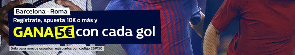 Bonos de Apuestas William hill Champions Barcelona - Roma Gana 5€ con cada gol!