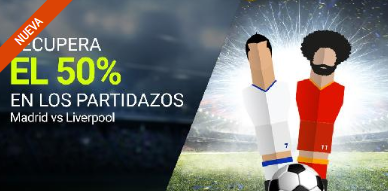 bonos de apuestas Luckia 50% en los partidazos Madrid vs Liverpool