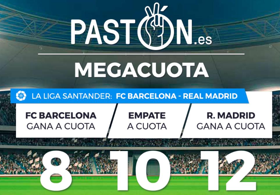 bonos de apuestas Supercuota Paston el Clásico Barcelona - Real Madrid