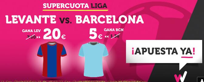 bonos de apuestas Supercuota Wanabet la Liga: Levante cuota 20 vs Barcelona a cuota 5
