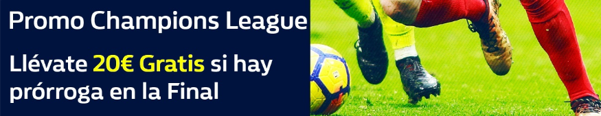 William Hill Champions League 20€ gratis si hay prórroga en la Final