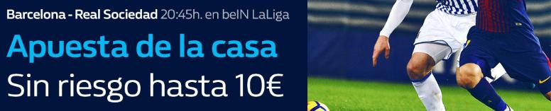 bonos de apuestas William Hill la Liga Barcelona - Real Sociedad apuesta sin riesgo hasta 10€